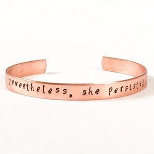 Nevertheless she persisted - Copper Rose Gold Cuff